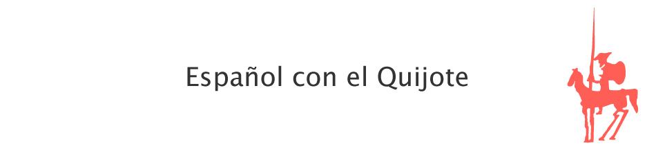 Espanol con el Quijote